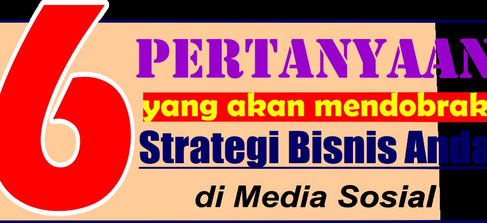 Pertanyaan Strategi Bisnis Media Sosial